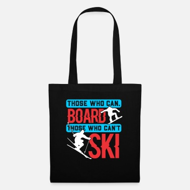 Snowing Those who can board, who are not Sk - Tote Bag