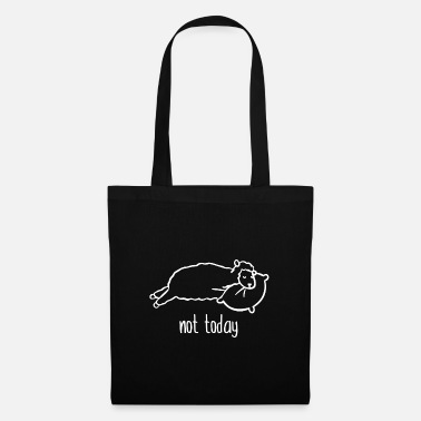 Chill Out Not Today - Tote Bag