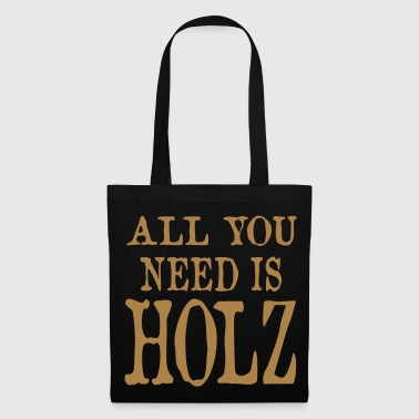 all you need is Holz - Stoffbeutel
