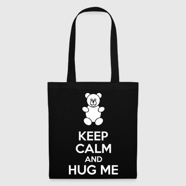 Keep Calm And Hug Me - Bolsa de tela