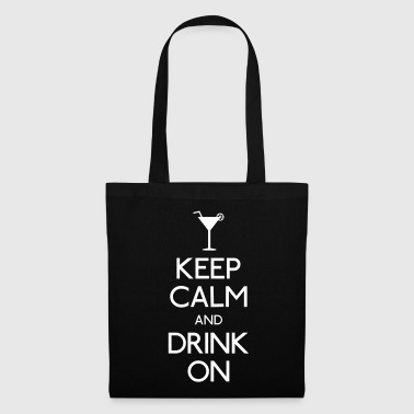 keep calm and drink on - Tas van stof