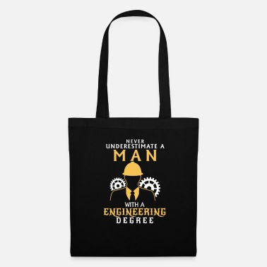 Engineer NEVER UNDERESTIMATE AN ENGINEER! - Tote Bag