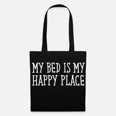 Is My Bed Is My Happy Place - Stoffveske