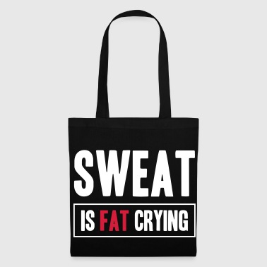 Sweat Is Fat Crying - Borsa di stoffa