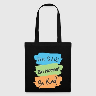 Silly BE SILLY BE HONEST BE CHILD - Tote Bag