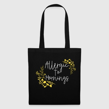 ALLERGIQUE AU MATIN - Tote Bag