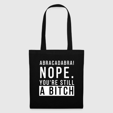 Abracadabra! You're Still A Bitch Fashion Style - Tote Bag