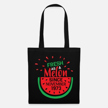 Melon Fresh as a melon since November 1973 - Tote Bag