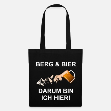 Mountain Climbing Mountain and beer That's why I'm here - climbing - Tote Bag