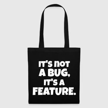 It is not a Bug Entwickler Spruch - Stoffbeutel