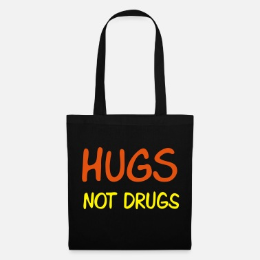 Quote hugs not drugs - Tote Bag