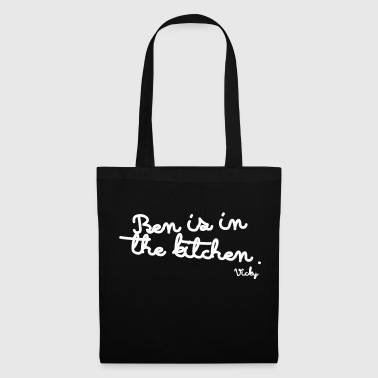 BEN IS IN THE KITCHEN - Tote Bag