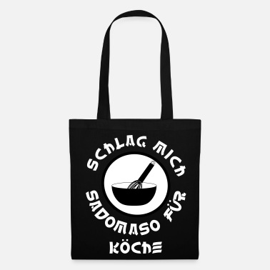 Sadomaso Beat me sadomaso for cooks blackwhitecontest - Tote Bag