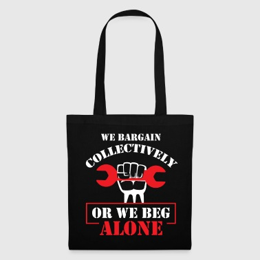 Collective Bargaining Pro Labor Union Worker Protest Dark - Tote Bag