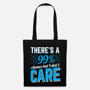 Fake 99% chance, but I do not care - Tote Bag
