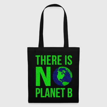 There Is No Planet B - Earth Day - Tote Bag