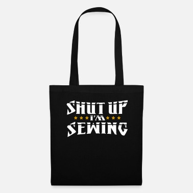 Shut Up Sewer Shut Up I'm Sewing Seamstress - Tote Bag