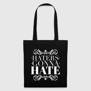 Haters gonna hate - Tote Bag