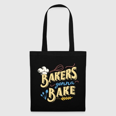 Konditorei Backen Bakers Gonna Bake - Konditorei Geschenk - Stoffbeutel