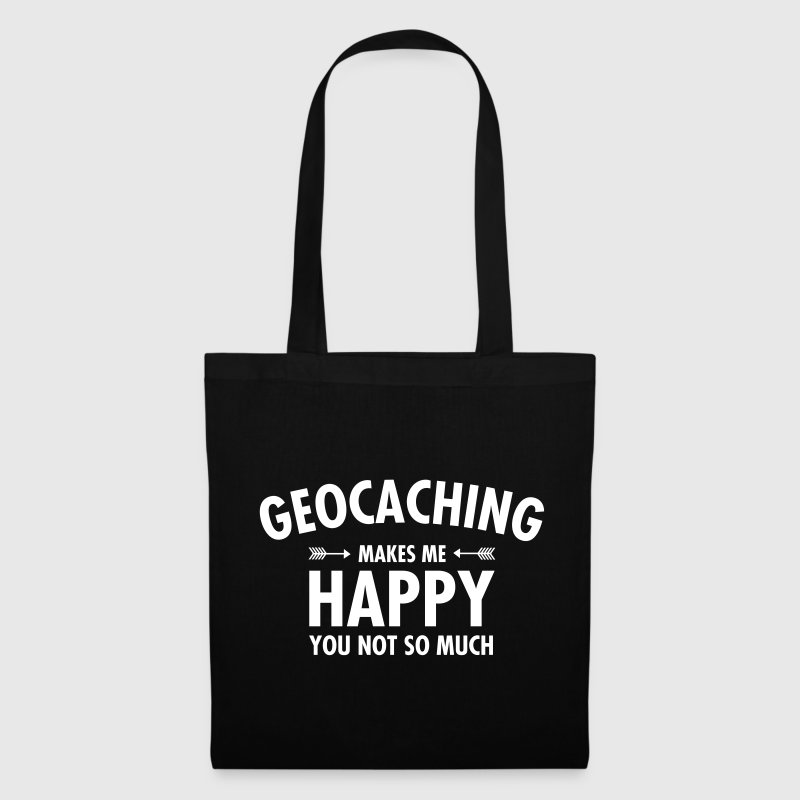 Geocaching Makes Me Happy - You Not So Much - Tote Bag