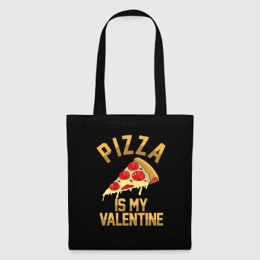 Pizza is my Valentine - Tote Bag