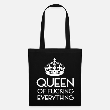 Kingdom Queen of fucking everything - queen of everything - Tote Bag