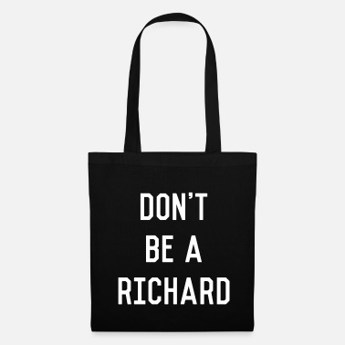 Gracioso No seas un Richard Dick - Bolsa de tela