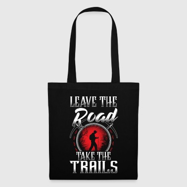 Leave The Road Take The Trails - Tote Bag