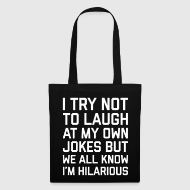 Laugh Own Jokes Funny Quote - Tote Bag