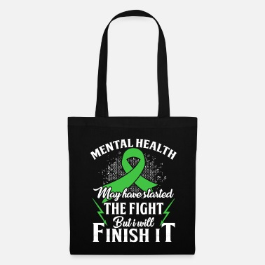 Health Mental Health T Shirt I Will Finish The Fight - Tote Bag