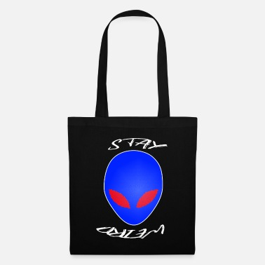 Racism ALIEN STAY WEIRD - Tote Bag