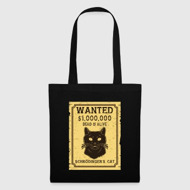 Schrödinger's cat: Wanted Dead & Alive - Tote Bag