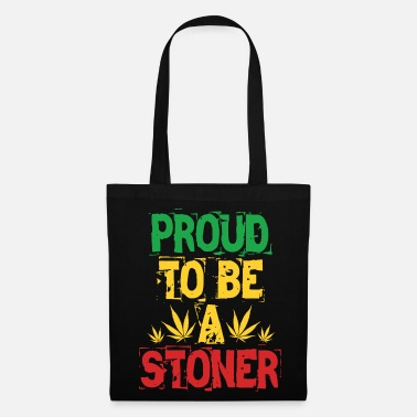 Stoner Proud to be a stoner - Tote Bag