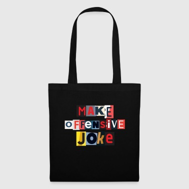 Make Offensive Joke - Tote Bag