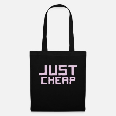 Cheap Cheap - Just Cheap - Tote Bag