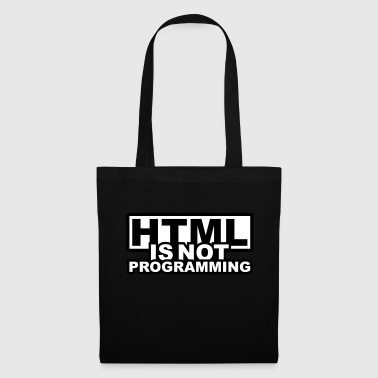 HTML is NOT Programming - Stoffbeutel