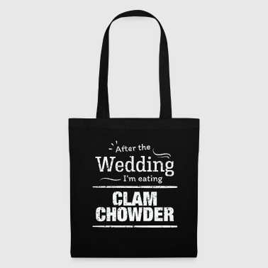Exercise After wedding I'm eating clam chowder Wedding Diet - Tote Bag