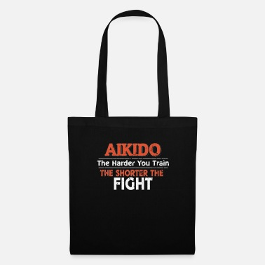 Aikido Aikido The Harder You Train the Shorter the Fight - Tote Bag