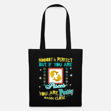 Astrology Retro Nobody is Perfect but if you are Pisces you - Tote Bag