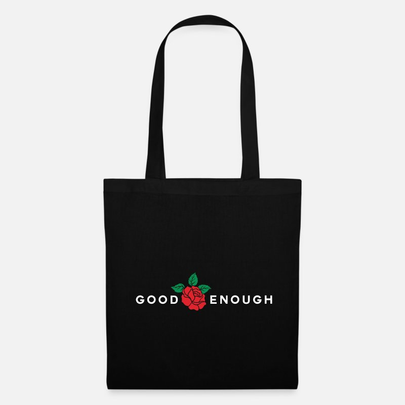 Rose Bags & Backpacks - Rose Flower Good Enough graphic - Tote Bag black
