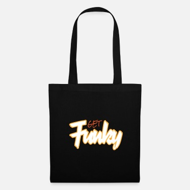 Funky Funky Get Funky Crazy Crazy - Tote Bag