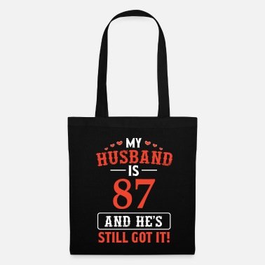 Age 87 years and my husband still got it - Tote Bag