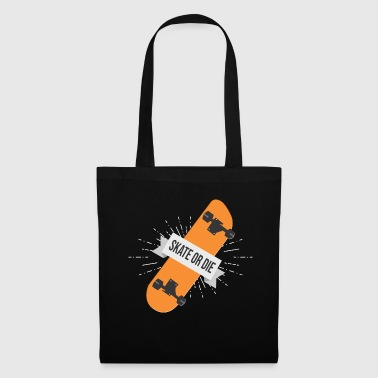 Patiner ou mourir - Tote Bag