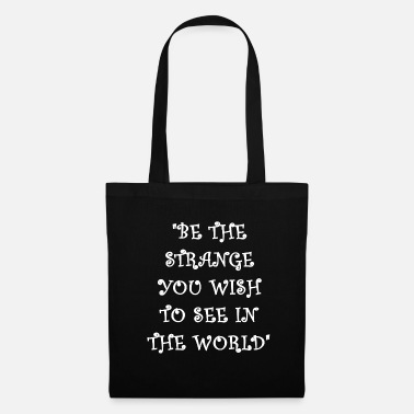 Super be the strange you wish to see halloween - Tote Bag