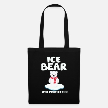 Funny Sayings ICE BEAR WILL PROTECT YOU - Tote Bag
