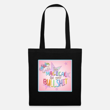 Bullshit Unicorn Bullshit - Too Magical - Gift Idea - Tote Bag