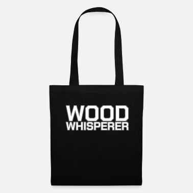 Timmerman Wood Whisperer Wood Treehouse Craftsman Gift - Tas van stof