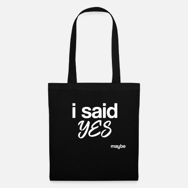 Geek i said yes maybe - Tote Bag