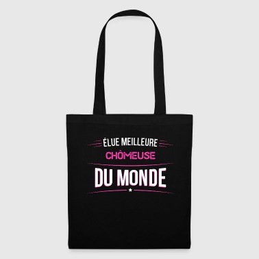 Chomeuse t shirt drole pour Chomeuse - Tote Bag