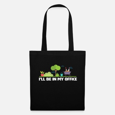 Mow Gardening Funny Design - I'll Be In My Office - Tote Bag